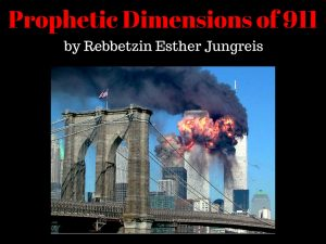 Prophetic Dimensions of 911 – Esther Jungreis
